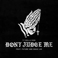"""Ty Dolla $ign Recruits Swae Lee & Future For """"Don't Judge Me"""""""