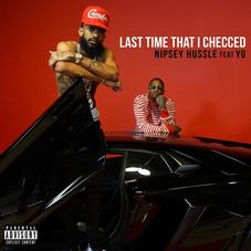 "Nipsey Hussle Releases New Single With YG ""Last Time That I Checc'd"""