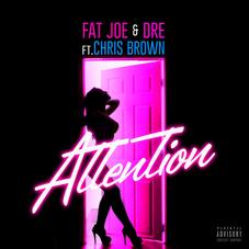 """Chris Brown Features On Fat Joe & Dre's """"Attention"""""""