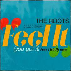 """The Roots Come Through With Their Brand New Single """"Feel It (You Got It)"""