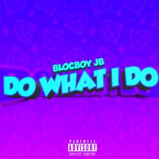 """BlocBoy JB Slides Through With HIs New Single """"Do What I Do"""""""