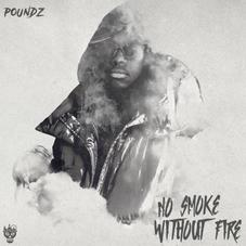 """Poundz Declares There's """"No Smoke Without Fire"""" On Debut EP"""