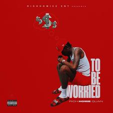 """Rich Homie Quan Drops Another New Single """"To Be Worried"""""""