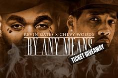 """Ticket Giveaway: See Chevy Woods & Kevin Gates Live For """"By Any Means"""" Tour"""