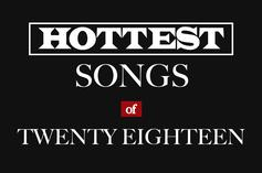 Top 50 Hottest Hip-Hop Songs Of 2018