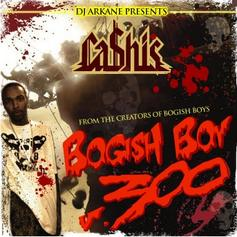 Ca$his - Bogish Boy Vol. 300