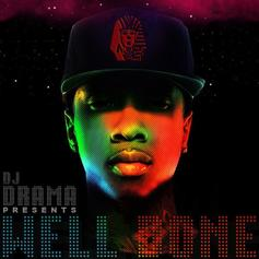 Tyga - Well Done (Hosted by DJ Drama)