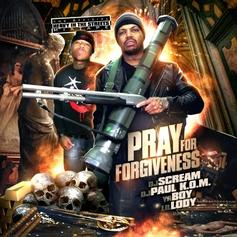DJ Paul & Ya Boy - Pray For Forgiveness (Hosted by DJ Scream)