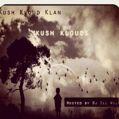 Kush Kloud Klan - Kush Klouds (Hosted by DJ ill Will)