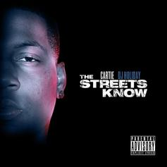 Cartie - The Streets Know (Hosted by DJ Holiday)