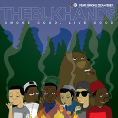 THEBLKHANDS - Smoke Good, Live Good Feat. Smoke DZA & Fenix
