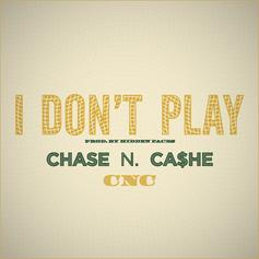 Chase N. Cashe - I Don't Play