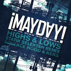 ¡Mayday! - Highs And Lows (Statik Selektah Remix) Feat. Ace Hood & Reks