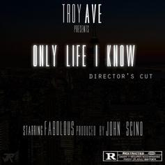 Fabolous - Only Life I Know (Directors Cut) Feat. Troy Ave