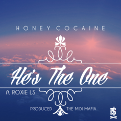 Honey Cocaine - He's The One  Feat. Roxie LS