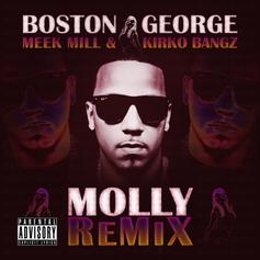 Boston George - Molly (Remix) Feat. Meek Mill & Kirko Bangz