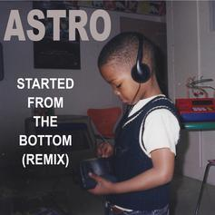 Astro - Started From The Bottom (Remix)