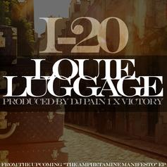 I-20 - Louie Luggage  (Prod. By DJ Pain 1 & Victory)