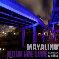 Mayalino - How We Live Feat. Cheech & Nolia