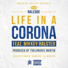 Naledge - Life In A Corona Feat. Mikkey Halsted