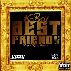 K-Boy - Best Friend  (Prod. By Rick Hughes)
