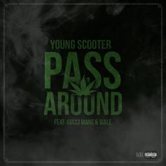 Young Scooter - Pass Around Feat. Wale & Gucci Mane