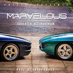 Eddie B - Marvelous  Feat. Action Bronson (Prod. By Harry Fraud)