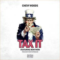 Chevy Woods - Tax It Feat. Bow Wow