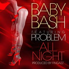 Baby Bash - All Night Feat. Problem