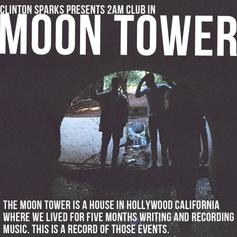2Am Club - Moon Tower (Hosted by Clinton Sparks)