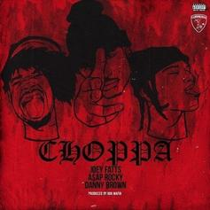 Joey Fatts - Choppa Feat. A$AP Rocky & Danny Brown