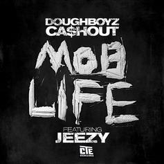 Doughboyz Cashout - Mob Life [Dirty] Feat. Jeezy