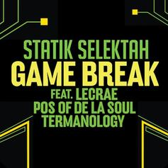 Statik Selektah - Game Break Feat. Lecrae, Posdnuos & Termanology