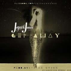 Jetpack Jones - Get Away  (Prod. By Stefan Green)