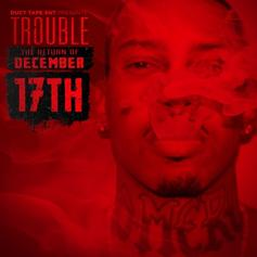 Trouble (ATL) - The Return Of December 17th