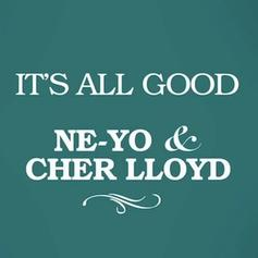 Ne-Yo - It's All Good Feat. Cher Lloyd