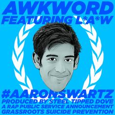AWKWORD - #AaronSwartz (Suicide PSA)  Feat. L*A*W (Prod. By Steel Tipped Dove)
