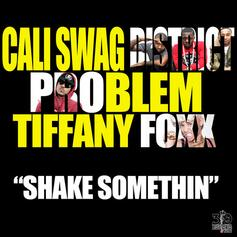 Cali Swag District - Shake Somethin Feat. Problem & Tiffany Foxx