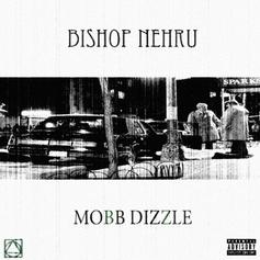 Bishop Nehru - Mobb Dizzle