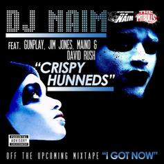 DJ NAIM - Crispy Hunneds Feat. Gunplay, Jim Jones, Maino & David Rush