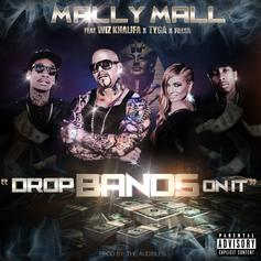 Mally Mall - Drop Bands On It Feat. Wiz Khalifa, Tyga & Fresh