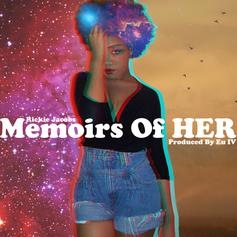 Rickie Jacobs - Memoirs Of HER  (Prod. By EU IV)