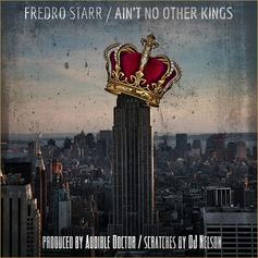 Fredro Starr - Ain't No Other Kings  (Prod. By Audible Doctor)