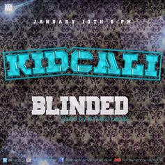 KidCali - Blinded  Feat. KidCali (Prod. By Koncept Beats)