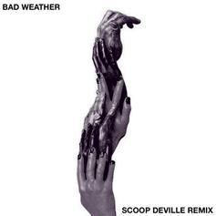 Scoop DeVille - Bad Weather (Remix)