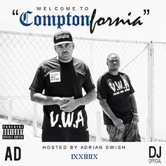 AD - Welcome To ComptonFornia (Hosted by Adrian Swish)