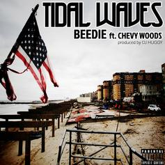 Beedie - Tidal Waves  Feat. Chevy Woods (Prod. By DJ Huggy)