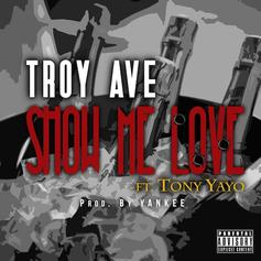 Troy Ave - Show Me Love (Tags) Feat. Tony Yayo