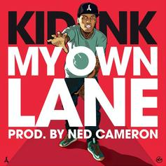 Kid Ink - My Own Lane  (Prod. By Ned Cameron)