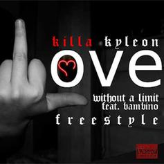 Killa Kyleon - Love Without A Limit (Freestyle) Feat. Bambino